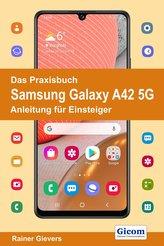 Das Praxisbuch Samsung Galaxy A42 5G - Anleitung für Einsteiger