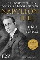 Napoleon Hill - Die offizielle und authorisierte Biografie