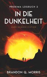 Proxima-Logbuch 2: In die Dunkelheit