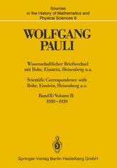 Wissenschaftlicher Briefwechsel mit Bohr, Einstein, Heisenberg u.a. Band II: 1930-1939 / Scientific Correspondence with Bohr, Ei