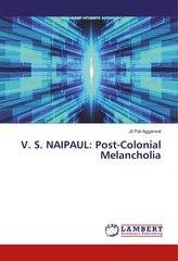 V. S. NAIPAUL: Post-Colonial Melancholia