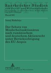 Der Schutz von Minderheitsaktionären nach rumänischem und deutschem Aktienrecht unter Berücksichtigung des EU-Acquis