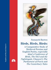 Birds, Birds, Birds: A Comparative Study of Medieval Persian and English Poetry, especially Attar\'s Conference of Birds, The Owl