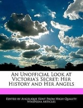 An Unofficial Look at Victoria\'s Secret: Her History and Her Angels