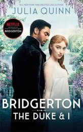 Bridgerton: The Duke and I (Bridgertons Book 1). Netflix Tie-In