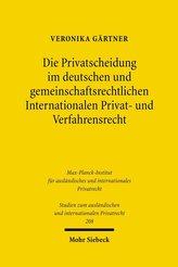 Die Privatscheidung im deutschen und gemeinschaftsrechtlichen Internationalen Privat- und Verfahrensrecht