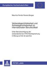 Verbandsgerichtsbarkeit und Schiedsgerichtsbarkeit im internationalen Berufsfußball