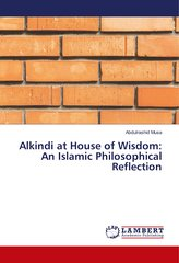Alkindi at House of Wisdom: An Islamic Philosophical Reflection