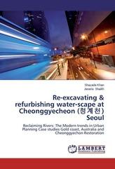 Re-excavating & refurbishing water-scape at Cheonggyecheon (¿¿¿) Seoul