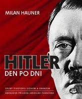 Hitler den po dni - Úplný životopis slovem a obrazem