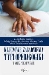 Kluczowe zagadnienia tyflopedagogiki i nauk pokrew
