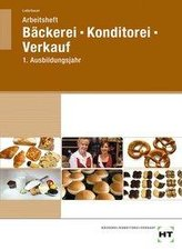 Arbeitsheft Bäckerei - Konditorei - Verkauf
