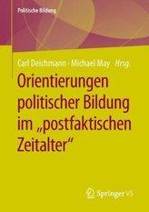 """Orientierungen politischer Bildung im \""""postfaktischen Zeitalter\"""""""