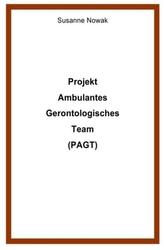 Projekt Ambulantes Gerontologisches Team (PAGT)