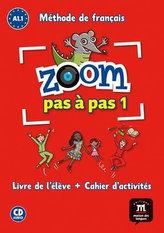 Zoom Pas a pas 1 (A1.1) - L. de l´éleve + Cahier + CD