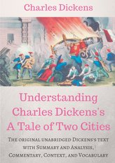 Understanding  Charles Dickens\'s A Tale of Two Cities : A study guide