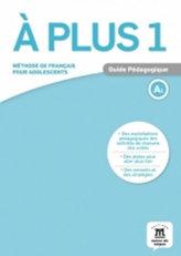 A plus! 1 (A1) – Guide pédagogique