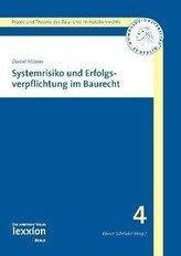 Systemrisiko und Erfolgsverpflichtung im Baurecht
