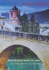 Eine Brücke wollt ich sein ... und Wegweiser für andere