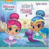 Shimmer ve Shine - Sihirli Bale