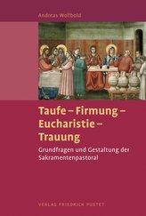 Taufe - Firmung - Eucharistie - Trauung
