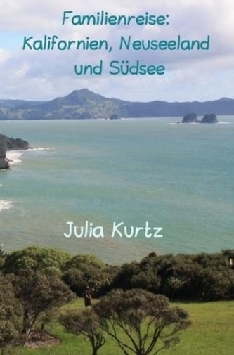 Familienreise: Kalifornien, Neuseeland & Südsee