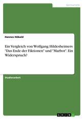 """Ein Vergleich von Wolfgang Hildesheimers \""""Das Ende der Fiktionen\"""" und \""""Marbot\"""". Ein Widerspruch?"""