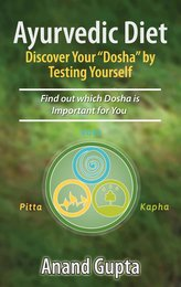 """Ayurvedic Diet: Discover Your \""""Dosha\"""" by  Testing Yourself"""