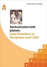 Deutschunterricht planen: Zwei Einheiten zu Kurzprosa nach 1945