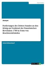Forderungen des Dritten Standes an den König am Vorabend der Französischen Revolution 1789 in Form von Beschwerdebriefen