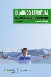 El Mundo Espiritual: La Sencillez de Lo Imposible