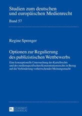 Optionen zur Regulierung des publizistischen Wettbewerbs