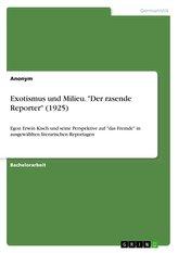 """Exotismus und Milieu. \""""Der rasende Reporter\"""" (1925)"""