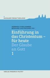 Einführung in das Christentum - für heute Bd.1