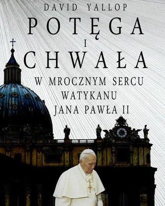 Potęga i chwała. W mrocznym sercu Watykanu
