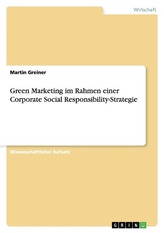 Green Marketing im Rahmen einer Corporate Social Responsibility-Strategie
