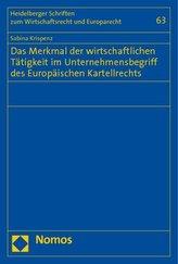 Das Merkmal der wirtschaftlichen Tätigkeit im Unternehmensbegriff des Europäischen Kartellrechts