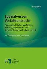 Spezialwissen Verfahrensrecht - Finanzgerichtliches Verfahren, Haftung, Steuerstraf- und Steuerordnungswidrigkeitenrecht
