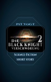 """Die \""""Black Knight\"""" - Verschwörung 2"""