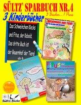 Sültz\' Sparbuch Nr.4 - 3 Kinderbücher: Das Schweinchen Klecks und andere Kindergeschichten + Fitus, der Kobold + Bauernhof der T