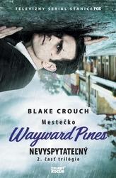 Nevyspytateľný - Mestečko Wayward Pines