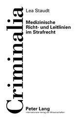Medizinische Richt- und Leitlinien im Strafrecht