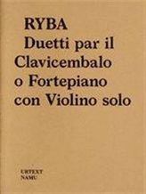 Jakub Jan Ryba: Duetti par il Clavicembalo o Fortepiano con Violino solo