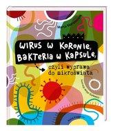 Wirus w koronie, bakteria w kapsule..