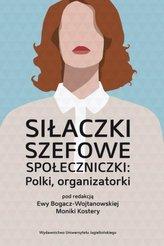 Siłaczki, szefowe, społeczniczki: Polki, organizat