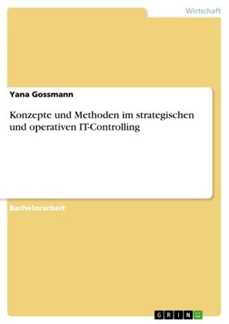 Konzepte und Methoden im strategischen und operativen IT-Controlling