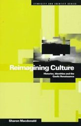 Reimagining Culture: Histories, Identities and the Gaelic Renaissance