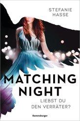 Matching Night, Band 2: Liebst du den Verräter?