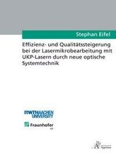 Effizienz- und Qualitätssteigerung bei der Lasermikrobearbeitung mit UKP-Lasern durch neue optische Systemtechnik