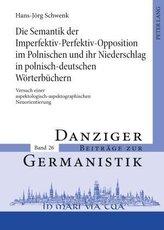 Die Semantik der Imperfektiv-Perfektiv-Opposition im Polnischen und ihr Niederschlag in polnisch-deutschen Wörterbüchern